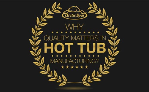 why quality matters in hot tub manufacturing